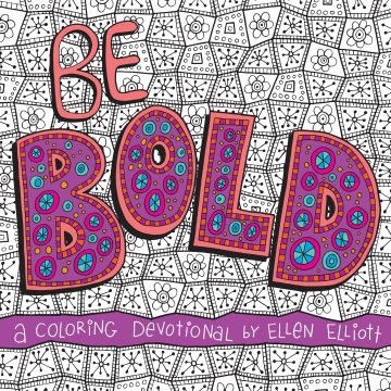 Be Bold! A Coloring Devotional
