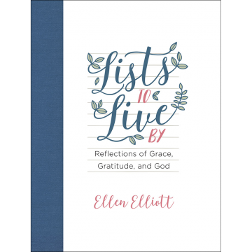 Lists To Live By: Reflections of Grace, Gratitude and God